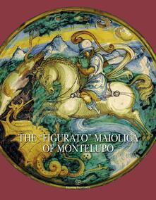 Promoartpalermo.it The «Figurato» Maiolica of Montelupo. Ediz. illustrata Image