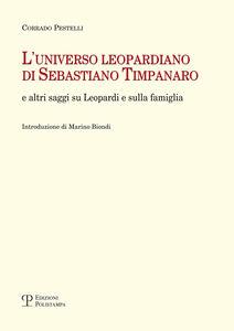 L' universo leopardiano di Sebastiano Timpanaro e altri saggi su Leopardi e sulla famiglia