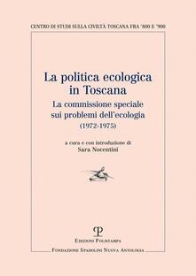 Winniearcher.com La politica ecologica in Toscana. La commissione speciale sui problemi dell'ecologia (1972-1975) Image