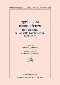 Agricoltura come scienza. Tutti gli scritti di Raffaello Lambruschini (1822-1873)