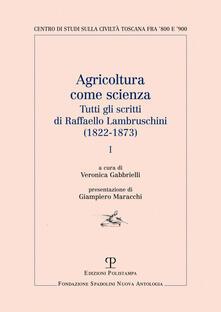 Ilmeglio-delweb.it Agricoltura come scienza. Tutti gli scritti di Raffaello Lambruschini (1822-1873) Image