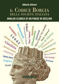 Il codice Borgia della società italiana. Analisi clinica di un Paese in declino