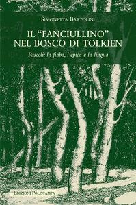 Il «fanciullino» nel bosco di Tolkien. Pascoli: la fiaba, l'epica e la lingua