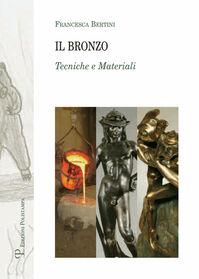 Il bronzo. Tecniche e materiali