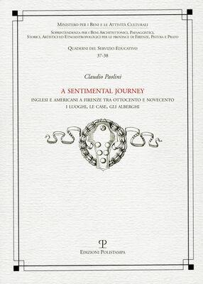 Sentimental journey. Inglesi e americani a Firenze tra Ottocento e Novecento. I luoghi, le case, gli alberghi (A)