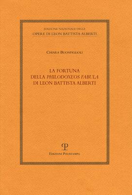 La fortuna della «Philodoxeos fabula» di Leon Battista Alberti