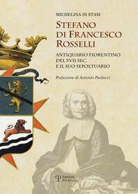 Stefano di Francesco Rosselli antiquario fiorentino del XVII sec. e il suo sepoltuario
