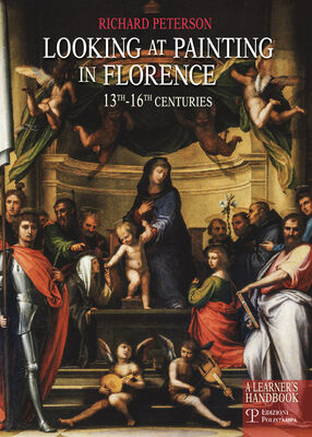Looking at painting in Florence. 13th-16th centuries