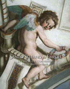 Santo Stefano a Empoli. La Chiesa e il convento degli agostiniani