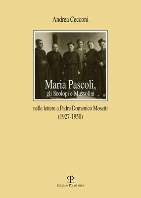 Maria Pascoli, gli Scolopi e Mussolini nelle lettere a padre Domenico Mosetti (1927-1950)