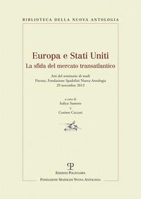 Europa e Stati Uniti. La sfida del mercato transatlantico. Atti del Seminaro di studi (Firenze, 29 novembre 2013) - - wuz.it