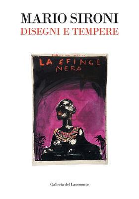 Mario Sironi. Disegni e tempere. Dal futurismo al dopoguerra. Catalogo della mostra (Roma, 10 aprile-7 luglio 2014)