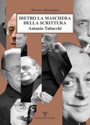 Dietro la maschera della scrittura. Antonio Tabucchi