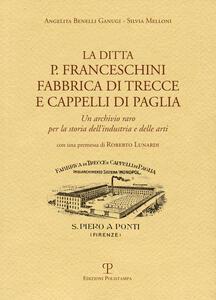La ditta P. Franceschini fabbrica di trecce a cappelli di paglia. Un archivio raro per la storia dell'industria e delle arti