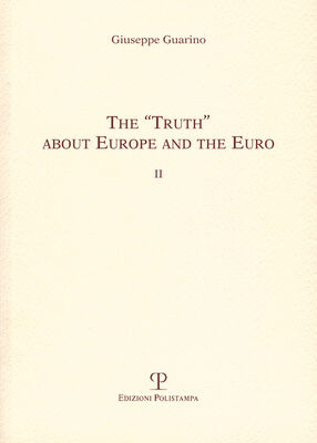 The «truth» about Europe and the euro II