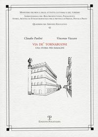 Via De' Tornabuoni. Una storia per immagini. Ediz. illustrata - Paolini Claudio Vaccaro Vincenzo - wuz.it
