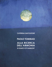 Paolo Tommasi. Alla ricerca dell'armonia. Ediz. italiana e inglese