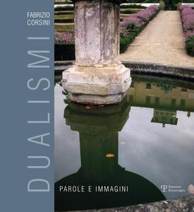 Dualismi. Immagini e parole. Ediz. illustrata