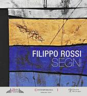 Filippo Rossi. Segni. Ediz. italiana e inglese