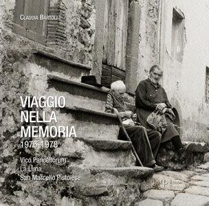 Viaggio nella memoria 1976-1978. Vico Pancellorum, La Lima, San Marcello pistoiese