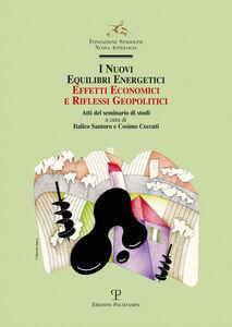 Libro I nuovi equilibri energetici. Effetti economici e riflessi geopolitici