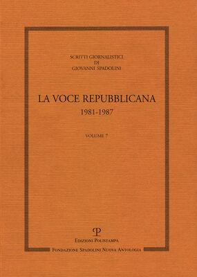 Scritti giornalistici. Vol. 7: La voce repubblicana 1981-1987.