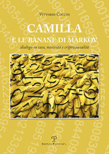 Camilla e le banane di Markov. Dialogo su caso, necessità e criptocausalità