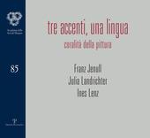 Tre accenti, una lingua. Coralità della pittura. Franz Jenull, Julia Landrichter, Ines Lenz