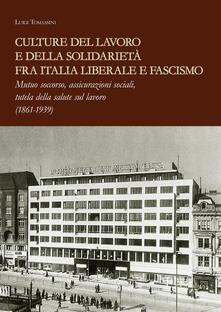 Nordestcaffeisola.it Culture del lavoro e della solidarietà fra Italia liberale e fascismo Image