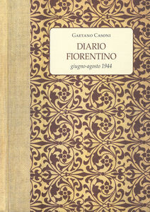 Diario fiorentino. Giugno-Agosto 1944