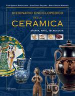 Dizionario enciclopedico della ceramica. Storia, arte, tecnologia. Vol. 1: ABC.