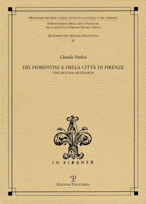 Dei fiorentini e della città di Firenze. Una piccola antologia