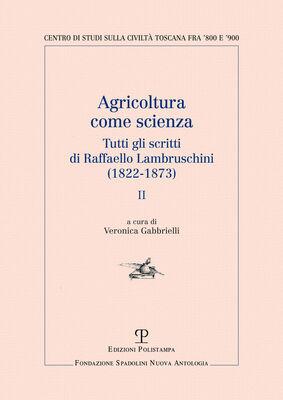 Agricoltura come scienza. Tutti gli scritti di Raffaello Lambruschini (1822-1873). Vol. 2
