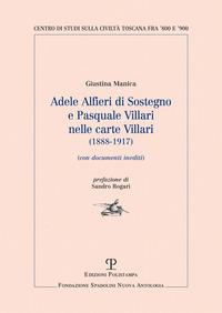 Adele Alfieri Di Sostegno e Pasquale Villari nelle Carte Villari (1888-1917). Con documenti inediti - Manica Giustina - wuz.it