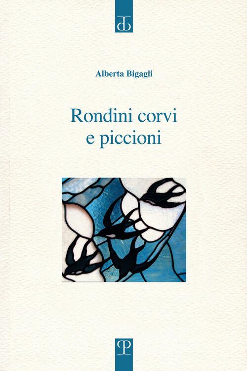 Rondini corvi e piccioni. Poesia. Inizio: 2009