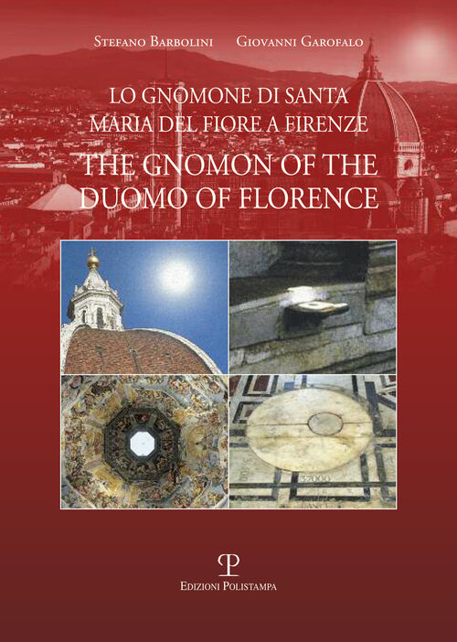 Lo gnomone di Santa Maria del Fiore a Firenze-The gnomon of the duomo of Florence