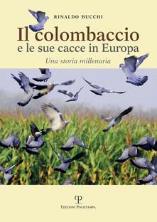 Writersfactory.it Il colombaccio e le sue cacce in Europa. Una storia millenaria Image