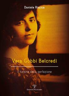 Grandtoureventi.it Vera Gobbi Belcredi. Il turbine della perfezione Image