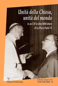 Libro Unità della Chiesa, unità del mondo. Con CD-ROM Giorgio La Pira