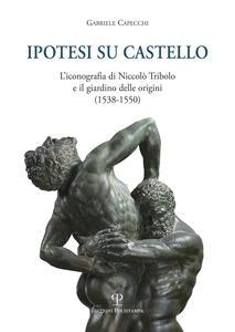 Ipotesi su Castello. L'iconografia di Niccolò Tribolo e il giardino delle origini (1538-1550)