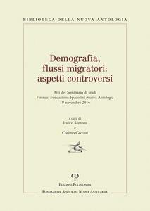Demografia, flussi migratori. Aspetti controversi. Atti del Seminario di studi  (Firenze, 2016)