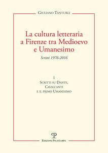 La cultura letteraria a Firenze tra Medioevo e Umanesimo. Vol. 1