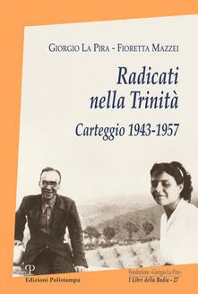 Premioquesti.it Radicati nella Trinità. Carteggio 1943-1957. Con CD-ROM Image