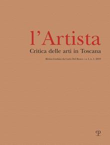 L Artista. Critica delle arti in Toscana (2019). Vol. 1: Gennaio-giugno..pdf
