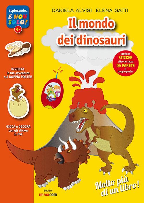 Il mondo dei dinosauri. Con adesivi. Con poster