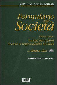 Formulario delle società. Con CD-ROM. Vol. 1: Società per azioniSocietà a responsabilità limitata.