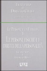 Le persone e la famiglia. Vol. 1: Le persone fisiche e i diritti della personalità.