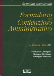 Formulario del contenzioso amministrativo. Con CD-ROM