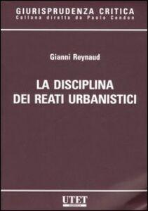 La disciplina dei reati urbanistici
