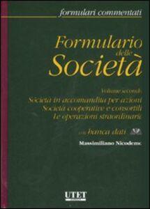 Formulario delle società. Con CD-ROM. Vol. 2: Società in accomandita per azioni. Società cooperative e consortili. Le operazioni straordinarie.